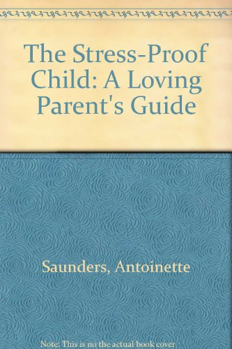 9780030696565: The Stress-Proof Child: A Loving Parent's Guide