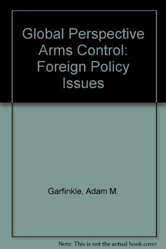 Global Perspectives on Arms Control: Garfinkle, Adam M. (ed.)
