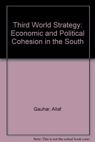 9780030697135: Third World Strategy: Economic and Political Cohesion in the South