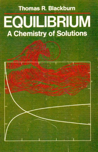 9780030697852: Chemical Equilibrium: A Chemistry of Solutions