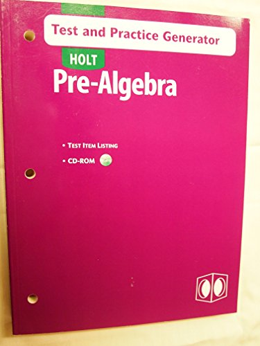 Holt Pre-Algebra: Test and Practice Generator: Holt Rinehart & Winston
