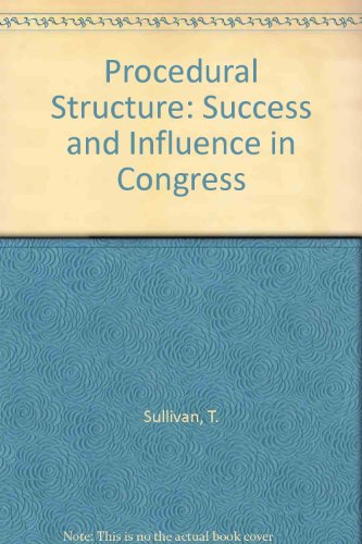 9780030698927: Procedural Structure: Success and Influence in Congress