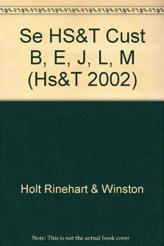 Science & Technology Custom B, E, J,: Holt Rinehart &