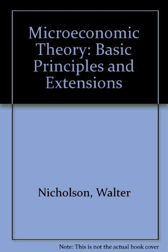 9780030701894: Microeconomic Theory: Basic Principles and Extensions