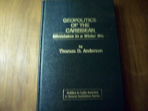 9780030705533: Geopolitics of the Caribbean (Politics in Latin America)
