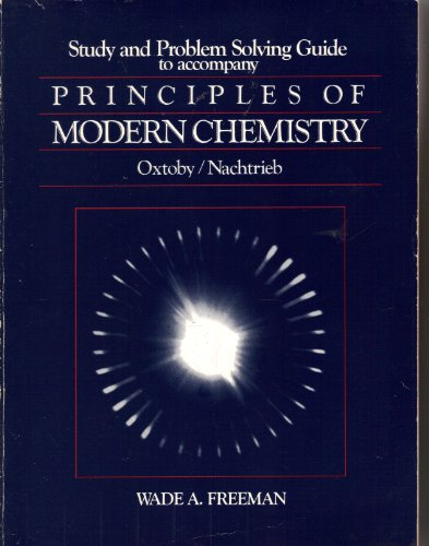 9780030706547: Study and problem solving guide to accompany Principles of modern chemistry, Oxtoby/Nachtrieb (Saunders golden sunburst series)