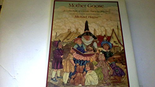 Mother Goose: A collection of classic nursery rhymes (9780030707230) by Michael Hague