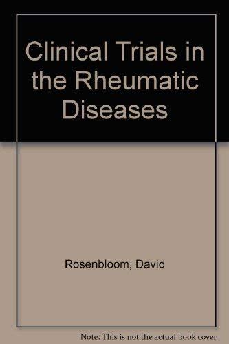 Clinical Trials in the Rheumatic Diseases: Rosenbloom, David