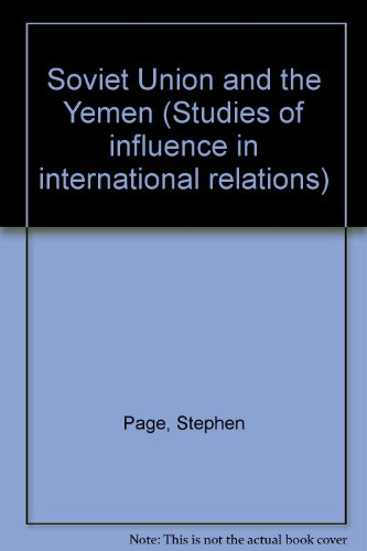 9780030707384: Soviet Union and the Yemen (Studies of influence in international relations)
