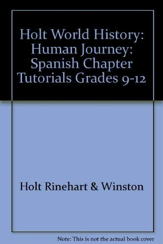 9780030708671: World History, Grades 9-12 Human Journey Chapter Tutorials for Students, Parents, Mentors and Peers: Holt World History Human Journey (Spanish Edition)