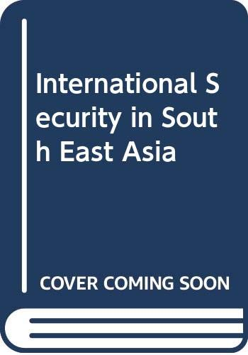9780030710117: International Security in South East Asia