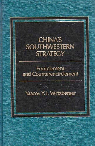 9780030710476: China's Southwestern Strategy: Encirclement and Counterencirclement