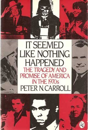 9780030710575: It Seemed Like Nothing Happened: The Tragedy and Promise of America in the 1970s