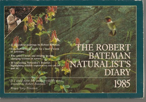 9780030710742: The Robert Bateman Naturalist's Diary 1985