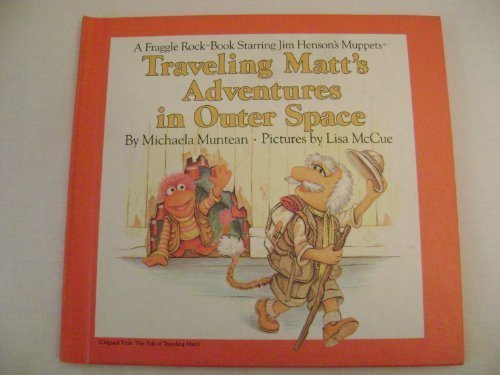 9780030710926: Traveling Matt's Adventures in Outer Space (A Fraggle Rock Book Starring Jim Henson's Muppets)