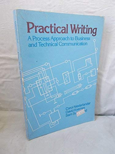 9780030711114: Practical Writing: A Process Approach to Business and Technical Communication