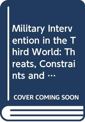 9780030711749: Military Intervention in the Third World: Threats, Constraints and Options (Foreign policy issues)