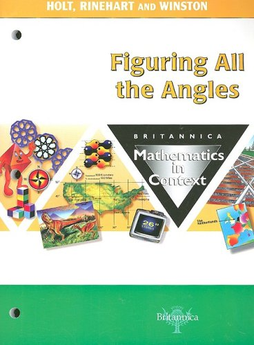 9780030712760: Britannica Mathematics in Context Figuring All the Angles (Math in Context 2003)