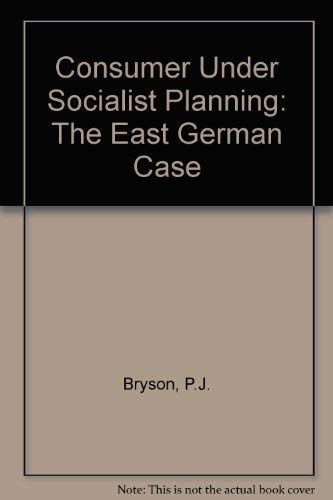 9780030714641: Consumer Under Socialist Planning: The East German Case