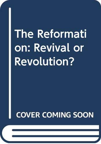9780030714757: The Reformation: Revival or Revolution? (European Problem Studies)