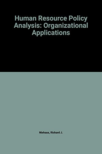 9780030715969: Human Resource Policy Analysis: Organizational Applications