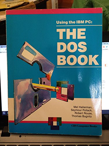 9780030716188: Using the IBM PC: The DOS Book
