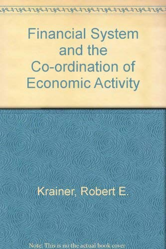 9780030716218: Financial System and the Co-ordination of Economic Activity
