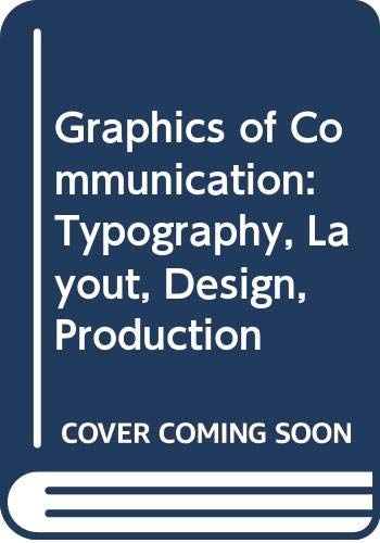 9780030716461: Graphics of Communication: Typography, Layout, Design, Production
