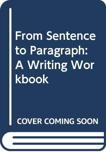 9780030716485: From Sentence to Paragraph: A Writing Workbook