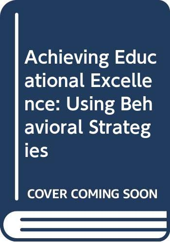 9780030716515: Achieving Educational Excellence: Using Behavioral Strategies