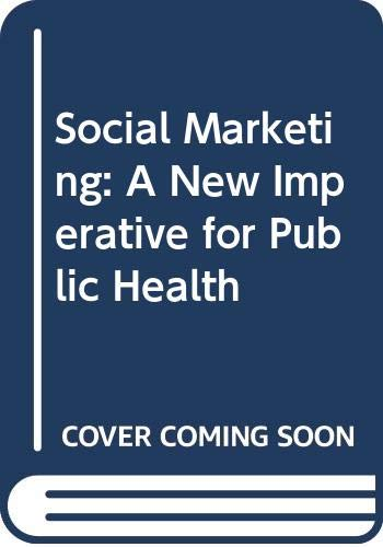 9780030716775: Social Marketing: A New Imperative for Public Health