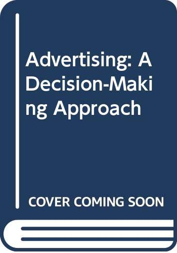 9780030716874: Advertising: A Decision-Making Approach (The Dryden Press series in marketing)