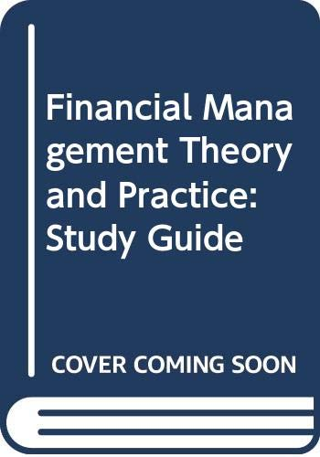 9780030716966: Financial Management Theory and Practice: Study Guide