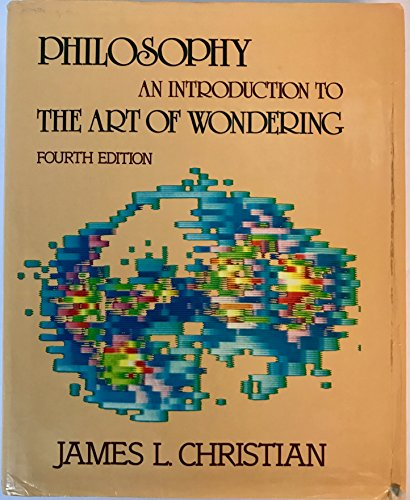 9780030717475: Philosophy: An Introduction to the Art of Wondering