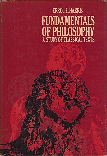 Fundamentals Of Philosophy : A Study of Classical Texts: Harris, Errol E.
