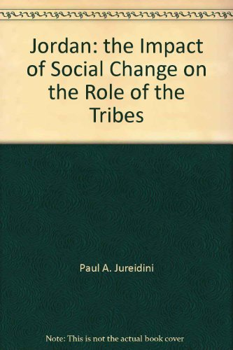 Jordan: The impact of social change on: Paul A Jureidini