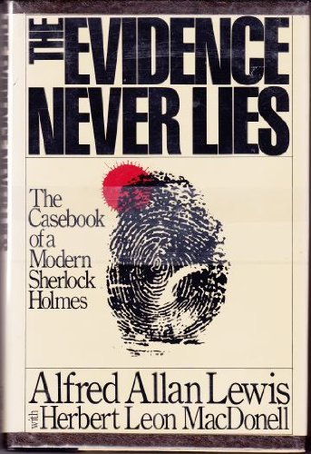 9780030718564: The Evidence Never Lies: The Casebook of a Modern Sherlock Holmes