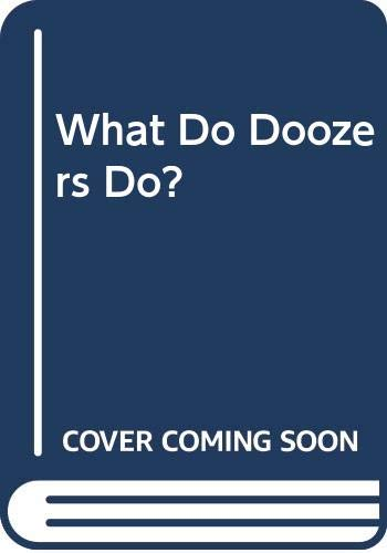 9780030718885: What Do Doozers Do?