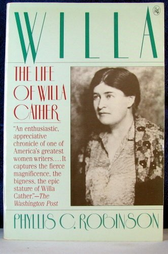 Willa: The Life of Willa Cather: Robinson, Phyllis C.