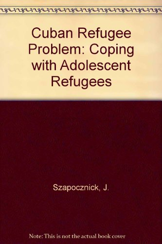9780030719363: Cuban Refugee Problem: Coping with Adolescent Refugees