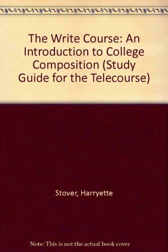 9780030719622: The Write Course: An Introduction to College Composition (Study Guide for the Telecourse)