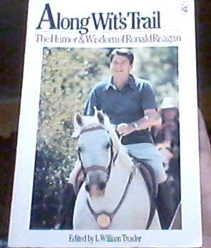 9780030720192: Along wit's trail: The humor and wisdom of Ronald Reagan