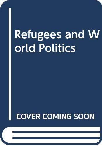 9780030720437: Refugees and World Politics; Edited by Elizabeth G. Ferris