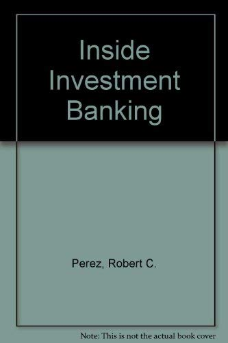 Inside Investment Banking: Perez, Robert C.