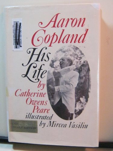 9780030720659: Aaron Copland, his life