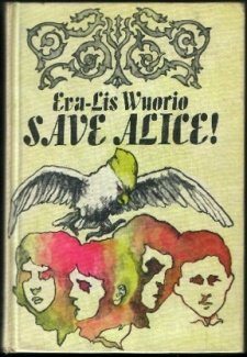 9780030722707: Save Alice! [First Edition]