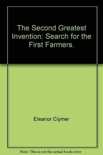 9780030723902: The second greatest invention;: Search for the first farmers