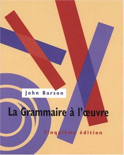 La Grammaire Ã: l'oeuvre Text (0030723949) by John Barson