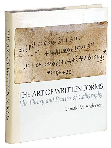 9780030723957: Art of Written Forms: The Theory and Practice of Calligraphy