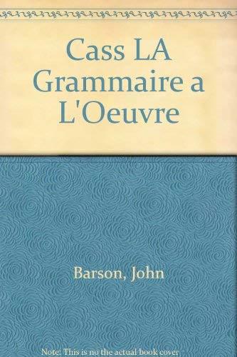 Cass LA Grammaire a L'Oeuvre (0030723973) by Barson, John